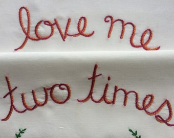 Love Me Two Times, Pillowcases, Hand embroidered, Boho bedroom, Girlfriend gift, Boyfriend gift, Romantic