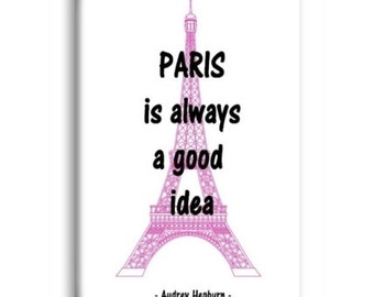 Paris Is Always A Good Idea Magnet, Refrigerator Magnet