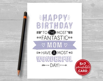 """Printable Birthday Card For Mom - Happy Birthday To The Most Fantastic Mom Have A Most Wonderful Day! - 5""""x7"""" - Printable Envelope Template"""
