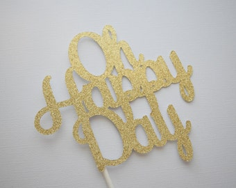Oh Happy Day Cake Topper, Baby Shower Cake Topper, Wedding Cake Topper, Celebration Cake Topper, Glitter Cake Topper