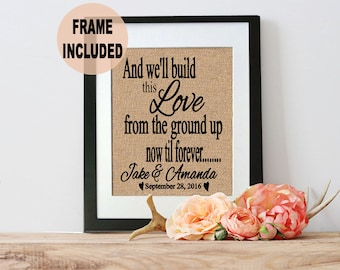 Build this Love from the Ground Up Burlap print FRAMED - First Song Lyrics Framed - Build this House Song Lyrics Personalized - Wedding Gift