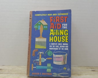 First Aid for the Ailing House, 1962, Roger Whitman, vintage book