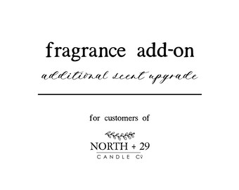 FRAGRANCE UPGRADE - Want more than one scent? Add this to your cart with purchase of personalized candles.