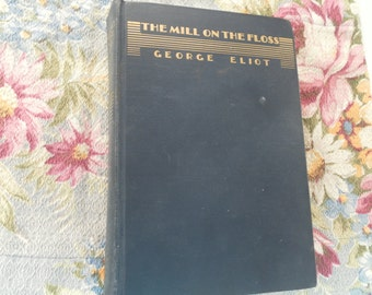 The Mill on the Floss by George Eliot vintage book 1932