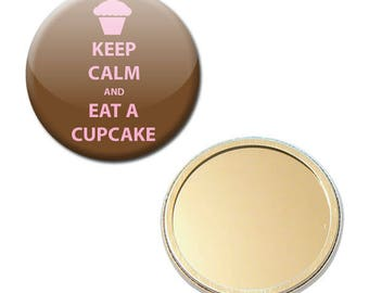 Mirror Pocket Keep Calm and Eat A Cupcake Ø 56 mm button pin Badge