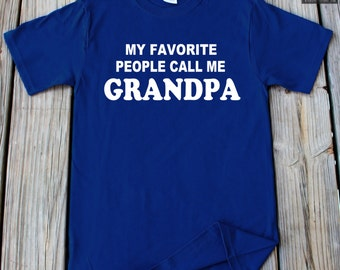 Grandpa shirt My Favorite People Call Me Grandpa Shirt Fathers Day Gift Christmas Gift For Grandpa Favorite Grandpa Gift for grandparents