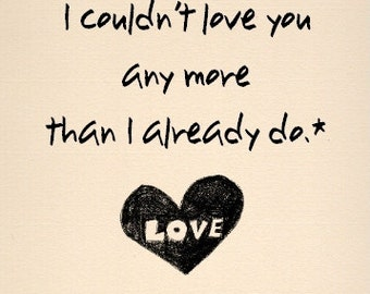 Funny Love / Anniversary / Engagement / Valentines Card