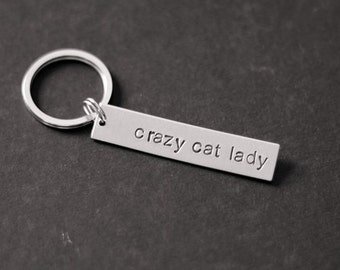 Crazy Cat Lady Keychain, Hand Stamped Keychain, Gifts for Her, Cat Lover Gift, Gift for Cat People, Gift Under 15, Stocking Stuffer