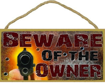 """Beware Of The Owner Funny Gun 5"""" x 10"""" SIGN Plaque Decor"""