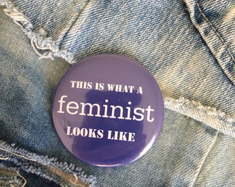 """this is what a feminist looks like, feminism pin, 2.25"""" pin back button"""