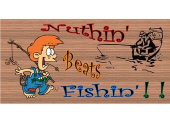 Wood Signs - Nothin Beats Fishin - GS2007 - Fishing plaque - Fishing Wooden Sign