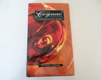 The Cognac Companion - A Connoisseur's Guide by Conal R. Gregory - Buying Cognac - Storing Cognac - Brandy Book - Gift for Him Gift for Her