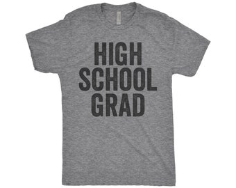 High School Grad, Class Of 2018, Graduation Gift, Graduate, Diploma, High School Graduation Cap, Next Level Apparel Tri-Blend Shirt