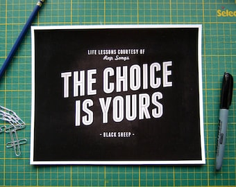 90s Rap Lyrics The Choice is Yours, Black Sheep, Hip Hop Art Print, Black White Typography Life Lessons Music Poster Wall Art