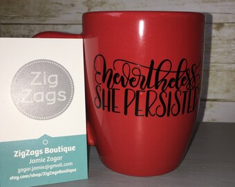Nevertheless, She Persisted Red Coffee Mug