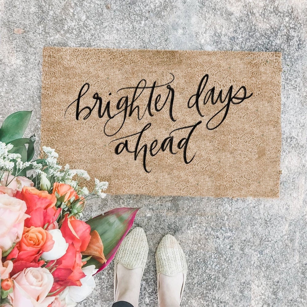 """""""Brighter Days Ahead"""" doormat from Letters by Lanta"""