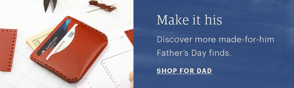 """An image of a DIY leather wallet alongside a banner with a blue background that reads """"Make it his. Discover more made-for-hiim Father's Day finds"""", with a CTA that reads """"Shop for Dad"""""""