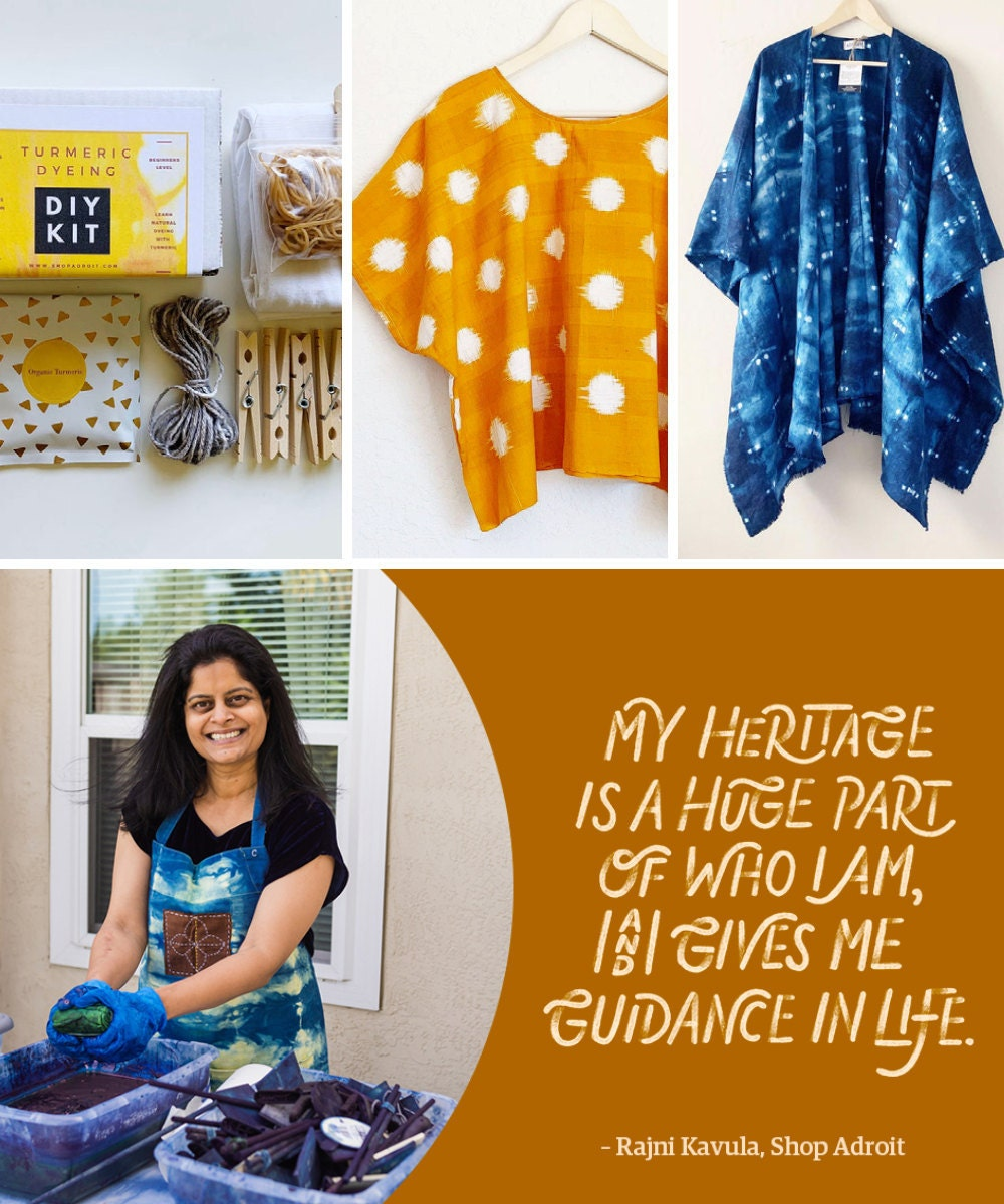 """A collage of hand-dyed apparel and DIY kits from Shop Adroit, including a portrait of shop owner Rajni Kavula alongside a hand-lettered quote reading """"My heritage is a huge part of who I am, and gives me guidance in life."""""""