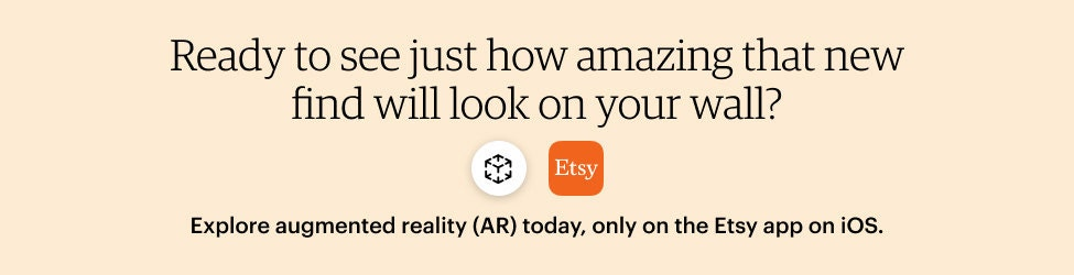 Ready to see just how amazing that new find will look on your wall? Explore augmented reality (AR) today, only on the Etsy app on iOS.