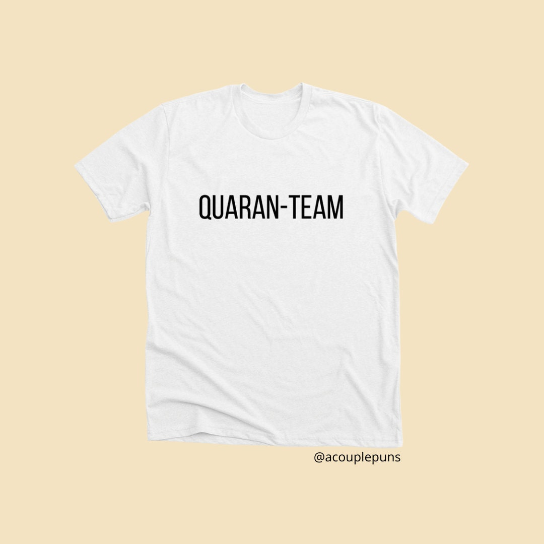 quarantine shirt, quaran team