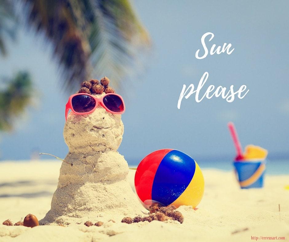 Sun, please!