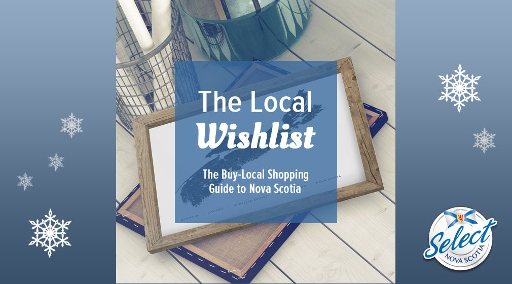 Local Wishlist 2018 Nova Scotia gifts
