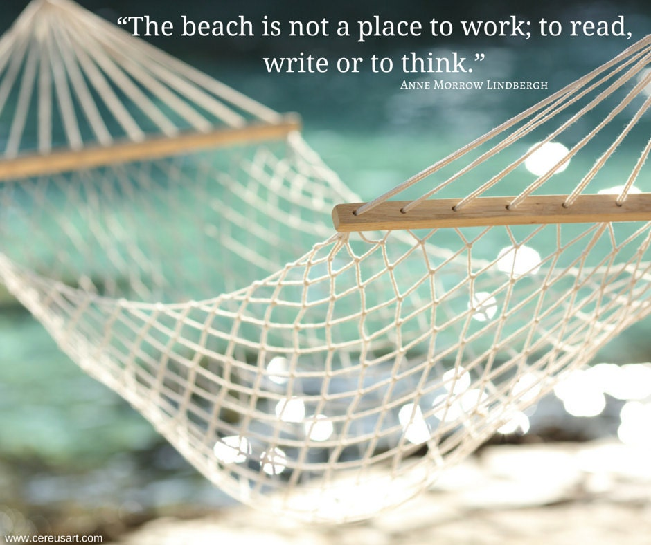 The beach is not a place to work...