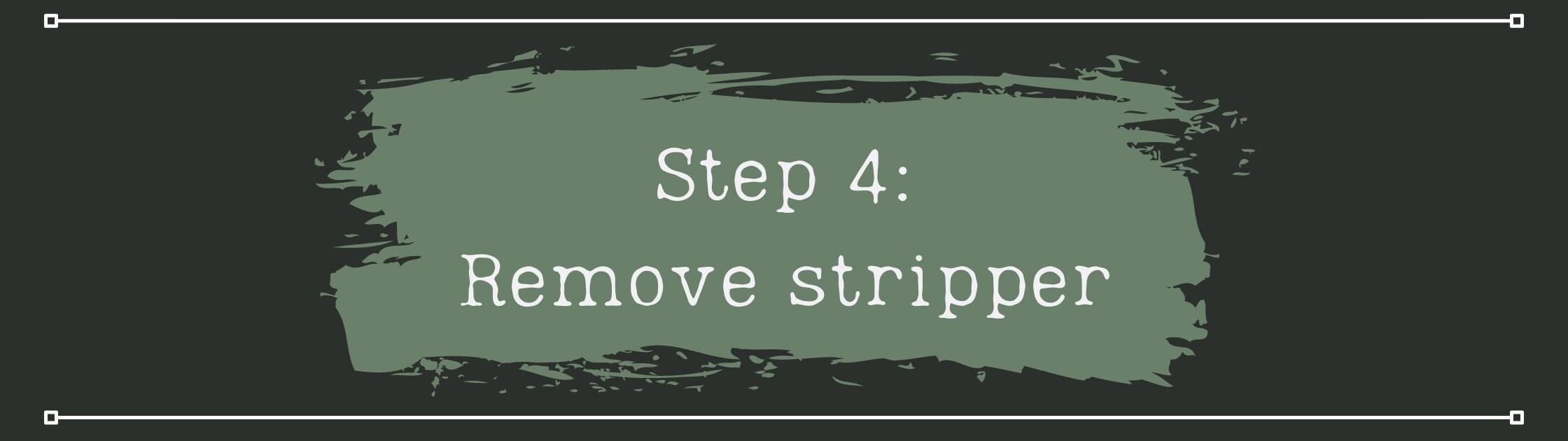 Scrape off the stripper