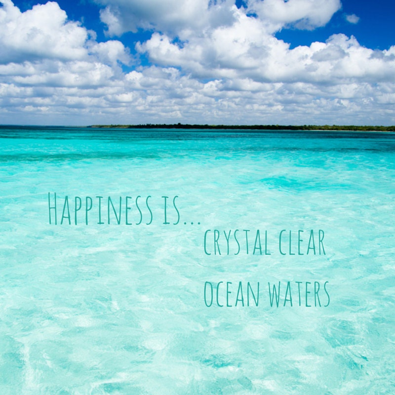 Happiness is crystal clear ocean waters