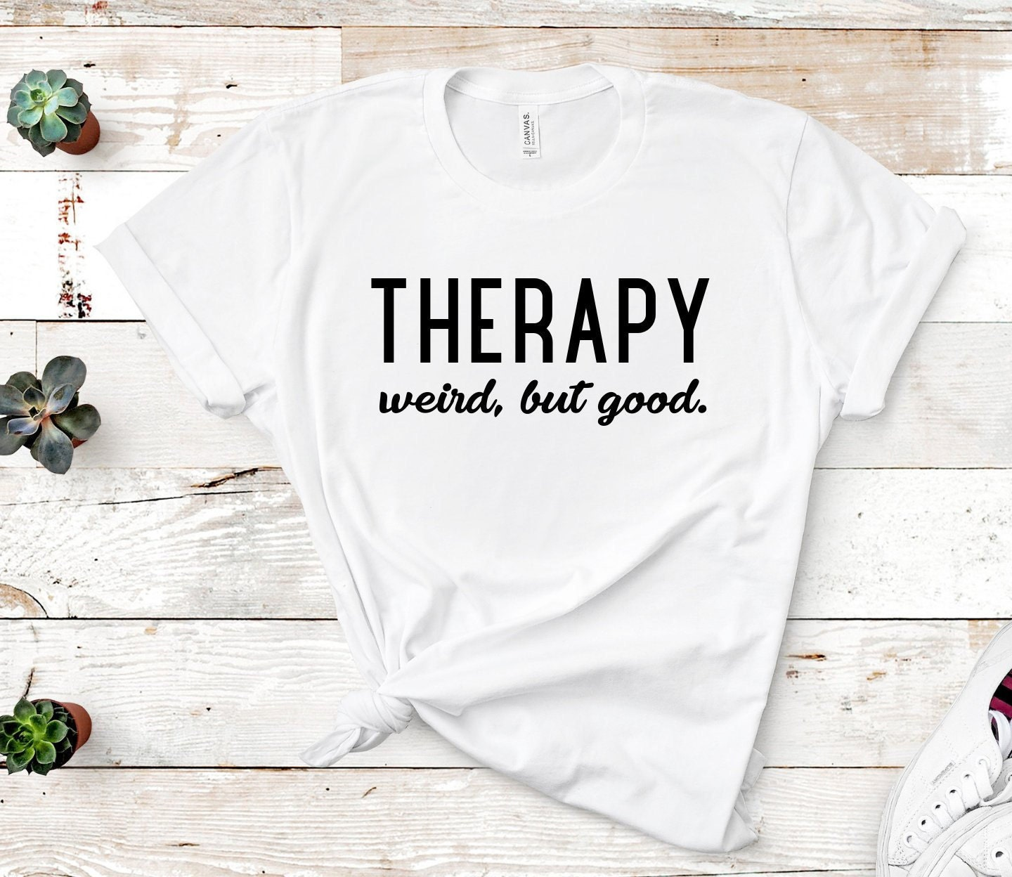 Therapy. Weird, but good.