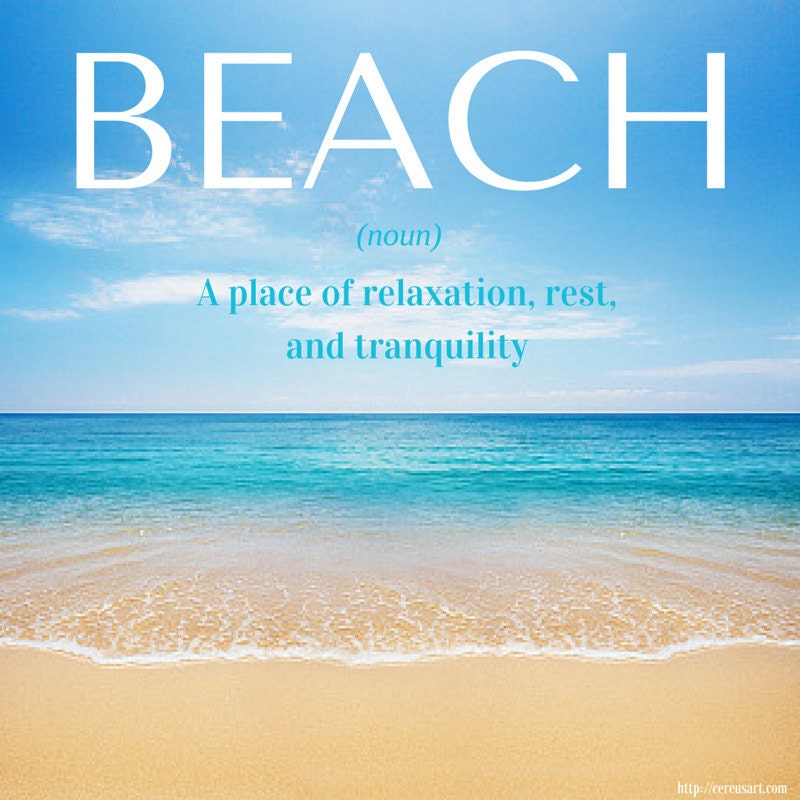Beach:  A place of relaxation, rest, and tranquility