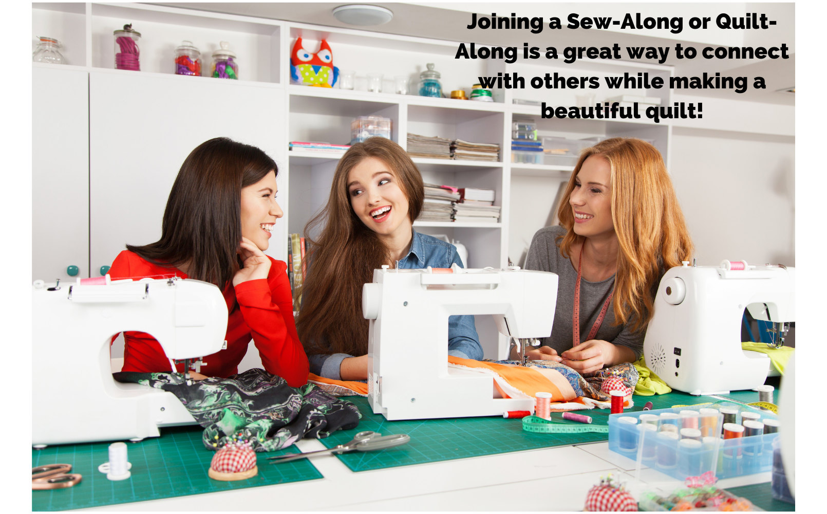 Joining a Sew-Along or Quilt Along is a great way to connect with other quilters while also making a beautiful quilt. This image shows three ladies laughing and having fun while they sew their quilts.
