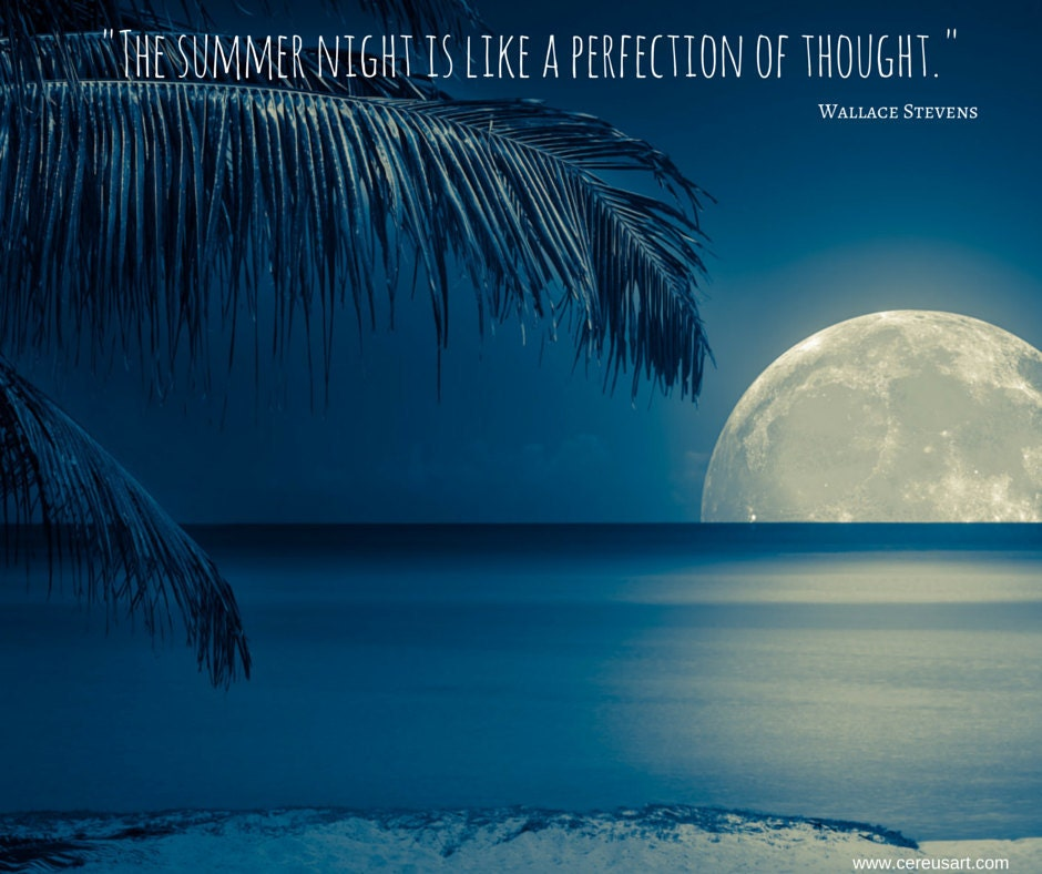 The summer night is like perfection of thought.