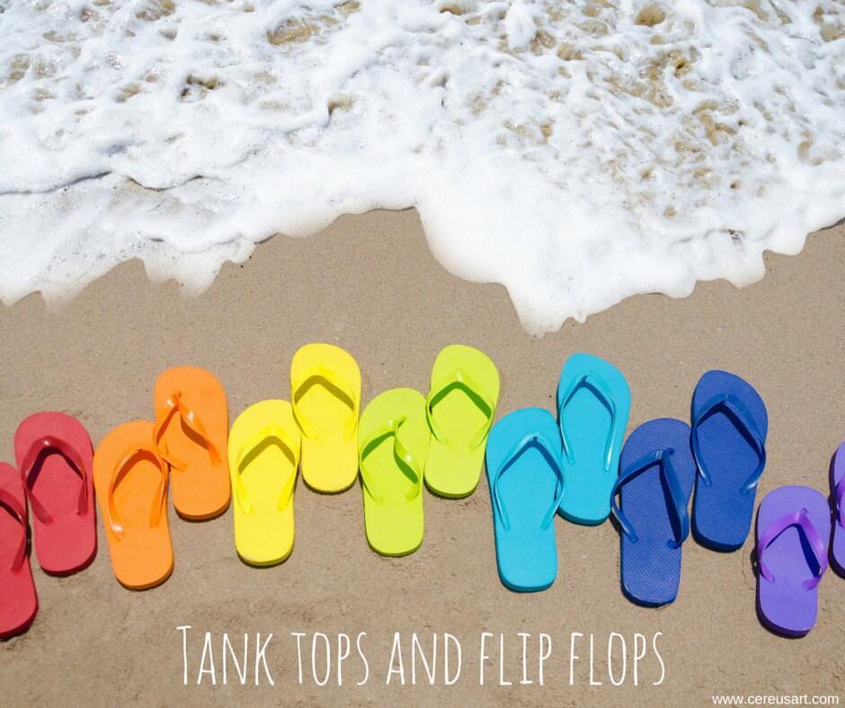 Tank tops and flip flops