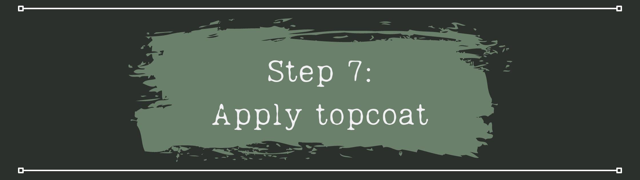 Apply your top coat