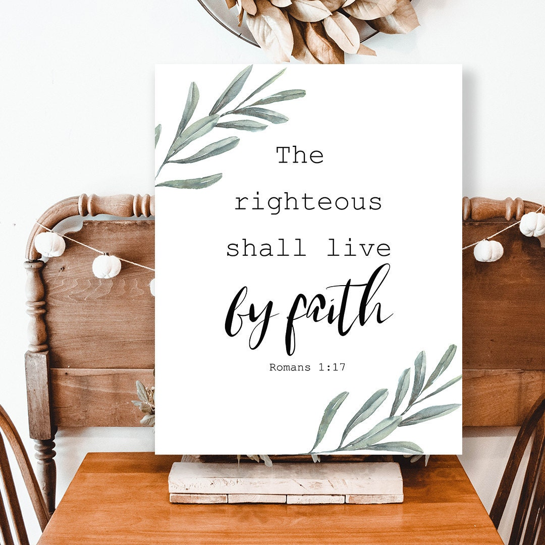 The Righteous Shall Live By Faith. Romans 1:17