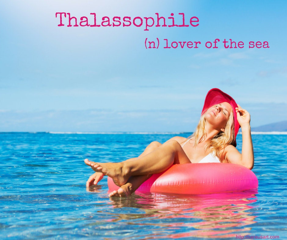 Thalassophile:  Love of the sea