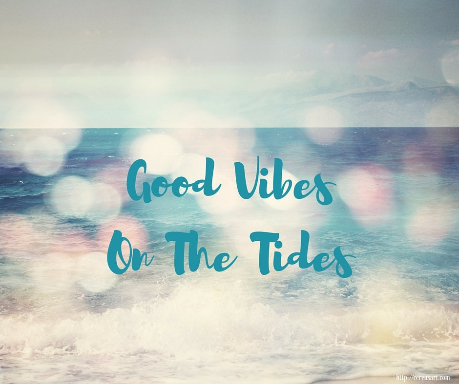Good vibes on the tides