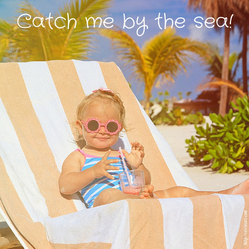 Catch me by the sea!