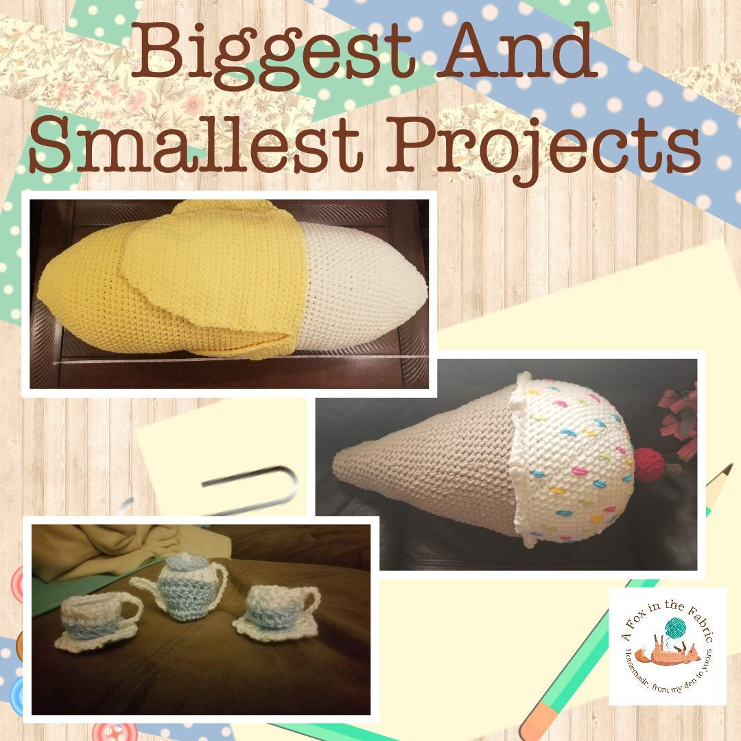Biggest and Smallest Crochet Projects by A Fox In The Fabric