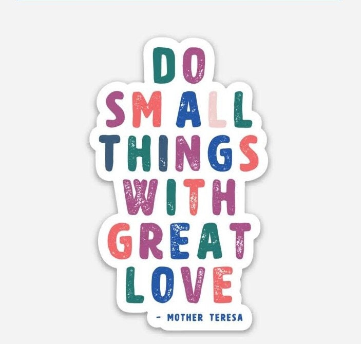 Do Small Things with Great Love Die Cut Catholic Sticker Saint Mother Teresa