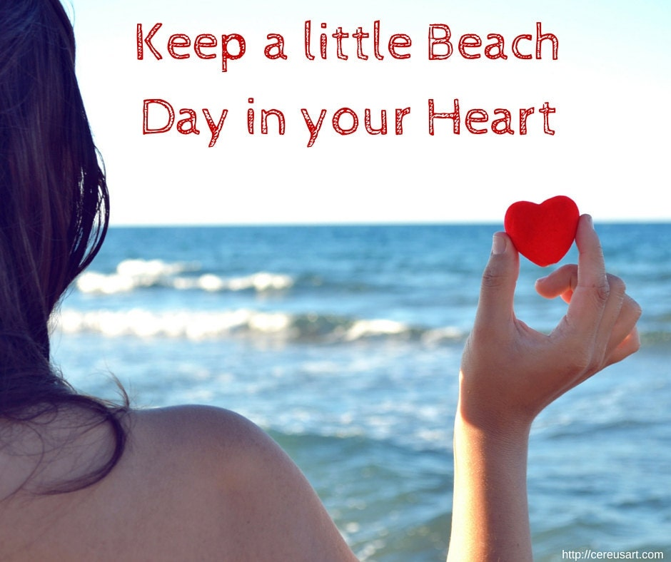 Keep a little beach day in your heart