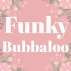 FunkyBubbaloo