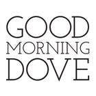 goodmorningdove