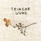TrincarUvas