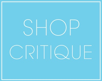 Shop Critique & Coaching