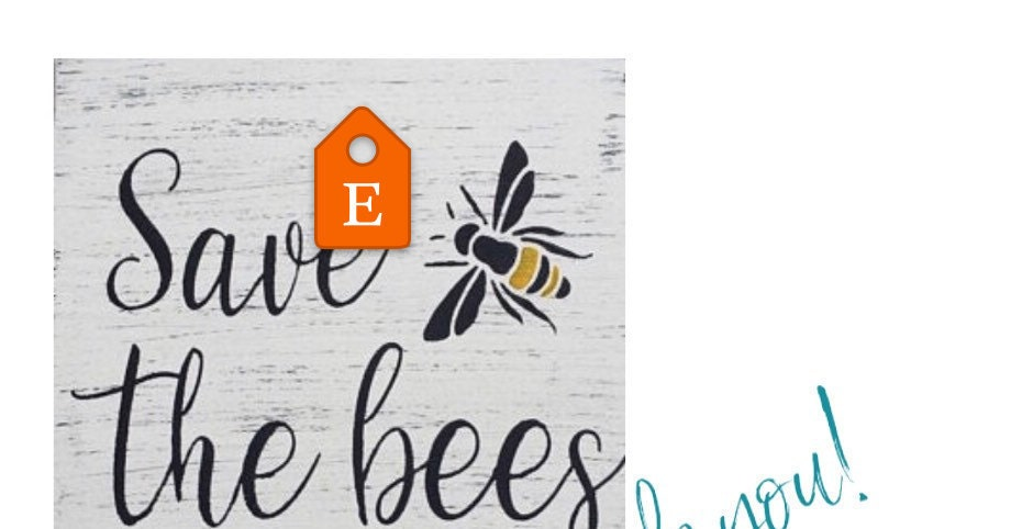 """Save the bees NOT A SIGN! 10/""""x 8/"""" reusable stencil"""
